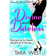 Divine and Dateless (Eternally Yours Book 1) (English Edition)