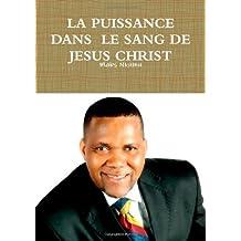 La Puissance Dans Le Sang De Jesus Christ