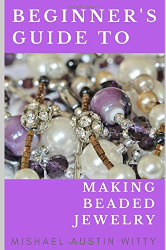 Beginner's Guide to Making Beaded Jewelry