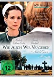 Wie auch wir vergeben - Amish Grace: Nach einer wahren Begebenheit