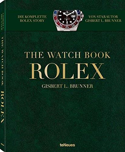 Rolex - The Watch Book. Die ganze Geschichte der berühmtesten Armbanduhrenmarke vom besten Kenner der Uhrenwelt in einem Buch (Deutsch, Englisch, Französisch) - 25 x 32 cm, 224 Seiten
