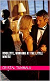 #8: Roulette, Winning at The Little Wheel!