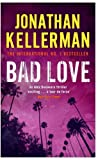 Image de Bad Love (Alex Delaware series, Book 8): A taut, terrifying psychologi