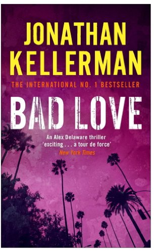 Bad Love (Alex Delaware series, Book 8): A taut, terrifying psychological thriller (English Edition) par Jonathan Kellerman