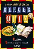 Burger quiz - Le cahier de jeux...