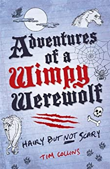 Adventures of a Wimpy Werewolf:  Hairy But Not Scary by [Collins, Tim]