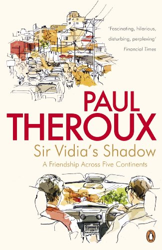 Sir Vidia's Shadow: A Friendship Across Five Continents (English Edition)