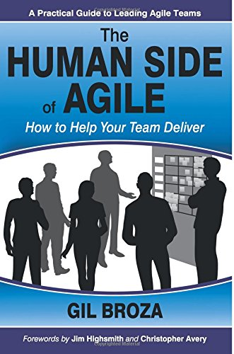 The Human Side of Agile - How to Help Your Team Deliver (Team Human)