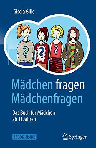 Mädchen fragen Mädchenfragen: Das Buch für Mädchen ab 11 Jahren (Ein Mädchen Elf)
