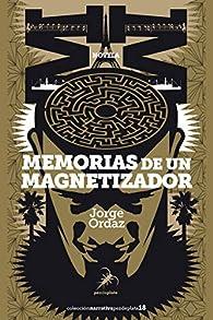 Memorias de un magnetizador par Jorge Ordaz