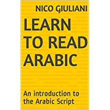 Learn to Read Arabic: An introduction to the Arabic Script (English Edition)