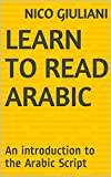 Learn to Read Arabic: An introduction to the Arabic Script