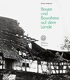 Dieter Wieland: Bauen und Bewahren auf dem Lande