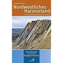 Nordwestliches Harzvorland: Die Klassische Quadratmeile der Geologie