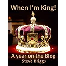 When I'm King (A year on the blog Book 1)