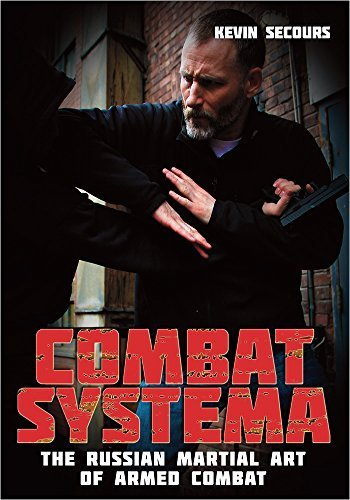 COMBAT SYSTEMA PART 2: The Russian Martial Art of Armed Combat by Kevin Secours