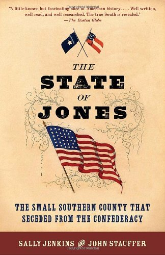 The State of Jones: The Small Southern County that Seceded from the Confederacy by Sally Jenkins (2010-05-04)