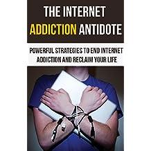 Internet Addiction: Powerful Strategies For Internet Addiction, Depression And Anxiety And Stress Management (Social Media Addiction, Facebook, Addiction ... Compulsive Behavior) (English Edition)