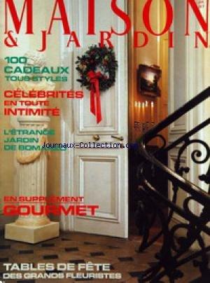MAISON ET JARDIN No 329 Du 01/01/1987 - CADEAUX TOUS STYLES - CELEBRITES EN TOUTE INTIMITE - L'ETRANGE JARDIN DE BOMARZO - TABLES DE FETE DES GRANDS FLEURISTES.