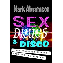 Sex, Drugs & Disco: San Francisco Diaries from the Pre-AIDS Era (English Edition)