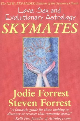 Skymates: No. 1: Love, Sex and Evolutionary Astrology by Forrest, Jodie, Forrest, Steven (2002) Paperback