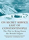 On Secret Service East of Constantinople (Reissue)