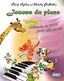 Méthode de piano : Jouons du piano Volume 1 ( pour débutants )