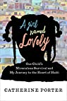 A Girl Named Lovely: One Child's Miraculous Survival and My Journey to the Heart of Haiti par Porter