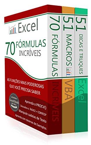 Domine o Excel ® (3 em 1): Excel - 70 Fórmulas Incríveis, Excel - 51 Macros incríveis e 51 Dicas e Truques Incríveis (Portuguese Edition)