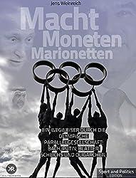 Macht, Moneten, Marionetten - Ein Wegweiser durch die olympische Parallelgesellschaft