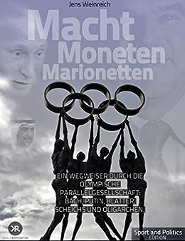 macht-moneten-marionetten-ein-wegweiser-durch-die-olympische-parallelgesellschaft-ioc-fifa-bach-putin-blatter-scheichs-und-oligarchen-sport-and-politics-edition-1