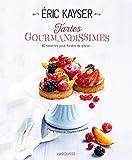 Tartes gourmandissimes : 80 recettes pour fondre de plaisir