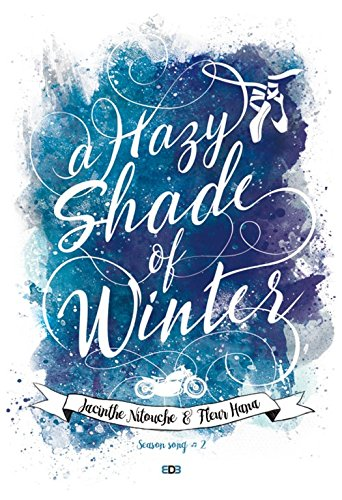 A Hazy Shade of Winter (Season Song 2) par [Hana, Fleur, Nitouche, Jacinthe]