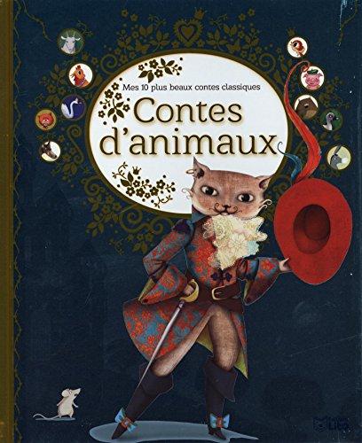 Contes d'animaux : Mes 10 plus beaux contes classiques