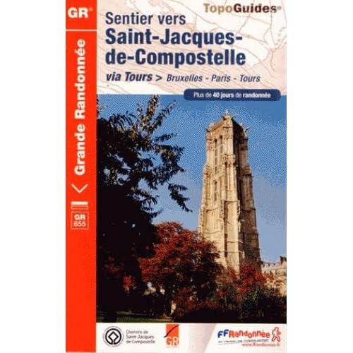 Sentier vers Saint-Jacques-de-Compostelle via Bruxelles, Paris, Tours