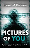 PICTURES OF YOU by Diane M Dickson