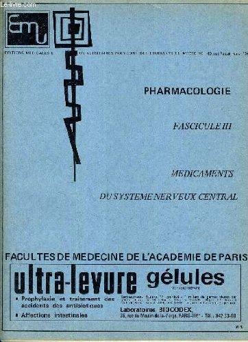 PHARMACOLOGIE FASCICULE 3 MEDICAMENTS DU SYSTEME NERVEUX CENTRAL.