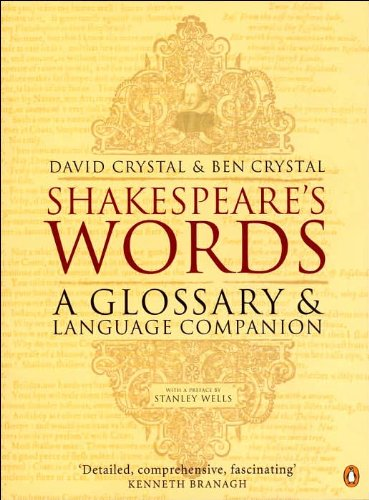 By Ben Crystal.by Stanley Wells.by David Crystal Shakespeare's Words: A Glossary and Language Companion(text only)[Paperback]2002