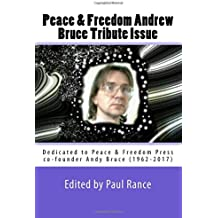 Peace & Freedom Andrew Bruce Tribute Issue: Dedicated to Peace & Freedom Press co-founder Andy Bruce (1962-2017)