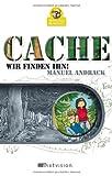2 mit Grips und GPS. Cache! Wir finden ihn! Ein Geocaching-Roman für Kinder