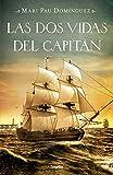 Las dos vidas del capitán (Novela histórica)
