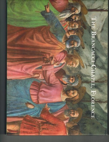 The Brancacci Chapel, Florence (Great Fresco Cycles of the Renaissance) by Ladis, Andrew (1993) Hardcover