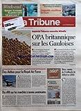 Telecharger Livres TRIBUNE LA No 3624 du 16 03 2007 WEEK END EPARGNE LE MANDAT DE GESTION EST IL FAIT POUR VOUS SERIE ILE DE FRANCE LES POLES ECONOMIQUES DE DEMAIN L IMPOSSIBLE REEQUILIBRAGE EST OUEST IMPERIAL TOBACCO CONVOITE ALTADIS OPA BRITANNIQUE SUR LES GAULOISES UN CONTRAT DE 185 MILLIARDS D EUROS POUR DES RAVITAILLEURS DES AIRBUS POUR LA ROYAL AIR FORCE SECU MOINS DE 9 MILLIARDS DE DEFICIT EN 2006 MARCHES FINANCE BANQUE LE NOUVEAU VISAGE DES BANQUES POPULAIRES DU RIF (PDF,EPUB,MOBI) gratuits en Francaise