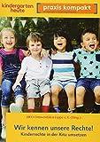Wir kennen unsere Rechte!: Kinderrechte in der Kita umsetzen