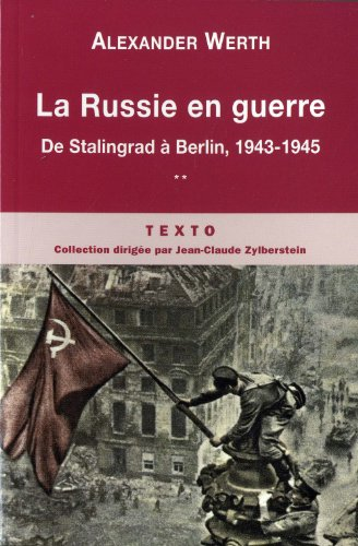 La Russie en guerre : Tome 2, De Stalingrad à Berlin, 1943-1945 par Alexander Werth