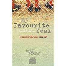 My Favourite Year: A Collection of New Football Writing (English Edition)