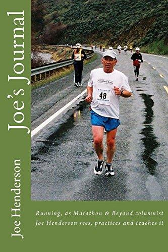Joe's Journal: Running, as Marathon & Beyond columnist Joe Henderson sees, practices and teaches it
