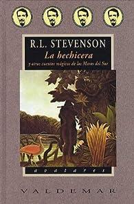 La hechicera: y otros cuentos mágicos de los Mares del Sur par Robert Louis Stevenson