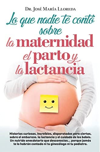 Lo que nadie te contó sobre la maternidad, el parto y la lactancia