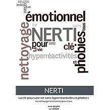 NERTI Le nettoyage émotionnel pour tous: En finir avec les phobies, paniques et autres hyper réactivités